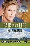 Fair Isn't Life