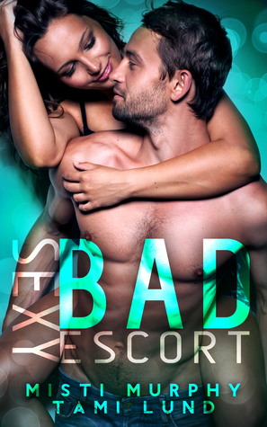 Sexy Bad Escort (Sexy Bad #5)