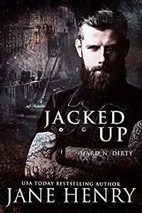 Jacked Up (Hard n' Dirty #6)