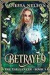 Betrayed (The Taellaneth, #3)