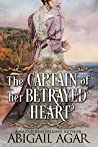 The Captain of Her Betrayed Heart
