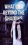 What Lies Beyond the Shadows