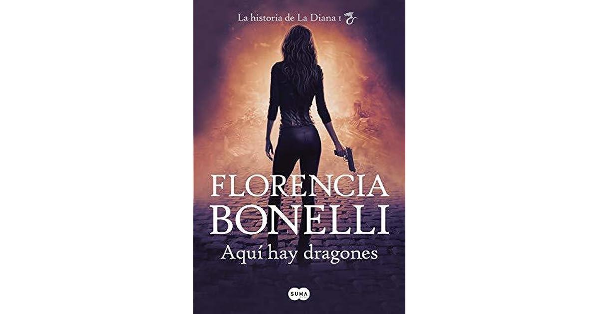 Aquí Hay Dragones By Florencia Bonelli
