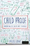 Child Proof by Julie  Lowe