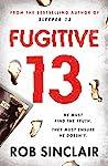 Fugitive 13 by Rob   Sinclair
