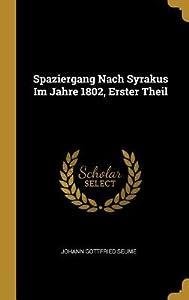 Spaziergang Nach Syrakus Im Jahre 1802, Erster Theil
