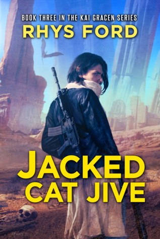 Jacked Cat Jive (Kai Gracen #3) by Rhys Ford