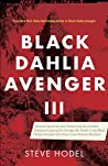 Black Dahlia Avenger III: Murder as a Fine Art: Presenting the Further Evidence Linking Dr. George Hill Hodel to the Black Dahlia and Other Lone Woman Murders