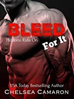 Bleed for It: Hellions Motorcycle Club (Hellions Ride On #3)