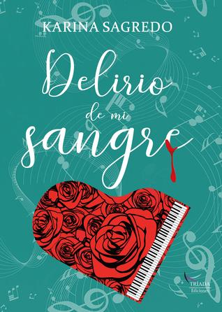 Delirio de mi sangre by Karina Sagredo