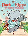 Duck and Hippo: The Secret Valentine (Duck and Hippo, #4)