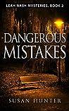 Dangerous Mistakes (Leah Nash Mysteries, #2)