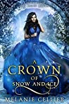 A Crown of Snow and Ice: A Retelling of The Snow Queen (Beyond the Four Kingdoms, #3)