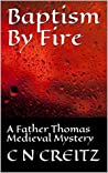 Baptism By Fire: A Father Thomas Medieval Mystery (Father Thomas Books Book 2)
