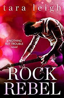 Tara Leigh - Nothing but Trouble 3 - Rock Rebel