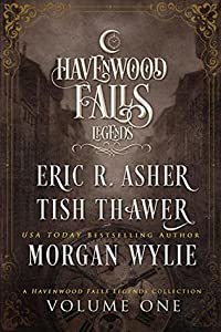 Legends of Havenwood Falls Volume One (Legends of Havenwood Falls Collection #1)