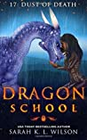 Dust of Death (Dragon School #17)