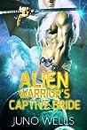 Alien Warrior's Captive Bride (Draconian Warriors, #1)