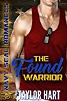 The Found Warrior (Navy SEAL Romances 2.0, #1)