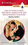 Mistress: Hired for the Billionaire's Pleasure (Hired: For the Boss's Pleasure, #3)