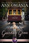Guarding Grace (Gold Coast Retrievers #3)
