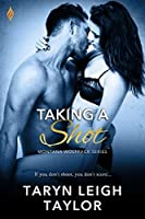 Taking A Shot (A Sexy Popular Romance) (Montana Wolfpack)