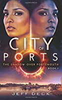 City of Ports (The Shadow Over Portsmouth) (Volume 1)