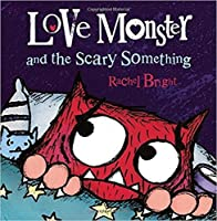Love Monster and the Scary Something with read along CD