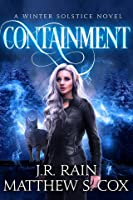 Containment (Winter Solstice, #2)