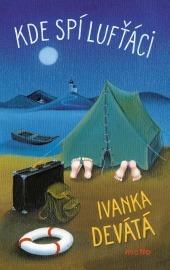 Kde spí lufťáci by Ivanka Devátá