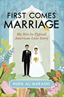 First Comes Marriage: My Not-So-Typical American Love Story