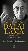 Der neue Appell des Dalai Lama an die Welt: Seid Rebellen des Friedens