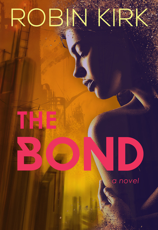 The Bond by Robin Kirk