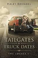 Tailgates & Truck Dates (The Locals #1)