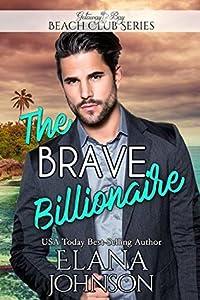 The Brave Billionaire (Clean Billionaire Beach Club Romance #11)