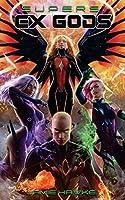 Supers: Ex Gods (Volume 1)