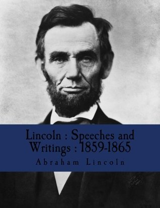 Lincoln : Speeches and Writings : 1859-1865