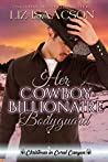Her Cowboy Billionaire Bodyguard (Christmas in Coral Canyon, #4)