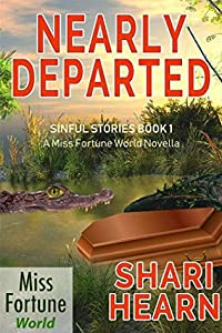 Nearly Departed (Miss Fortune World & Sinful Stories Book 1)