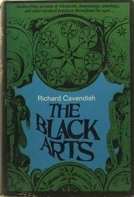 The Black Arts : A Concise History of Witchcraft, Demonology