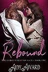 Rebound (Curvy Seduction #1)