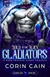 Sold To The Alien Gladiators (Aurelian Empire, #1)