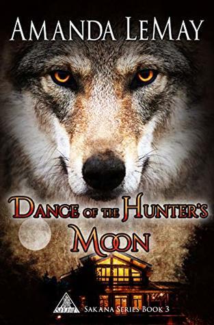 Dance of the Hunter's Moon (Sakana Series Book 3)