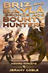 Briz and Bayla: The Bronze Age Bounty Hunters (Moving Targets, #1)