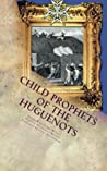 Child Prophets of the Huguenots by Francois Maximilien Mission