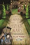 The Slightly Alarming Tale of the Whispering Wars (Kingdoms & Empires, #2)