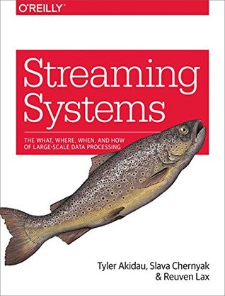 Streaming Systems by Tyler Akidau