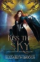 Kiss The Sky (Her Elemental Dragons) (Volume 2)