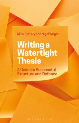 Writing a Watertight Thesis by Mike Bottery