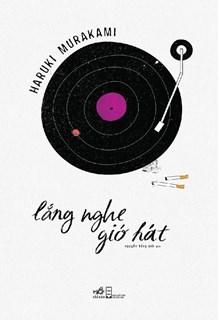 Lắng Nghe Gió Hát by Haruki Murakami